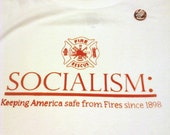 Socialism- Keeping America Safe From Fires since 1898 - Medium