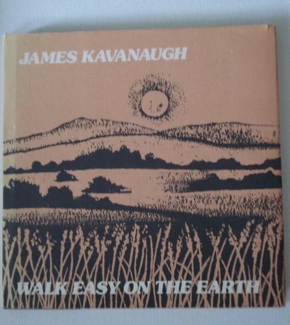 WALK EASY ON THE EARTH Poetry 1979 By James Kavanaugh HB DJ