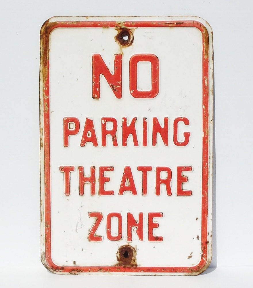 Vintage No Parking Theatre Zone Sign