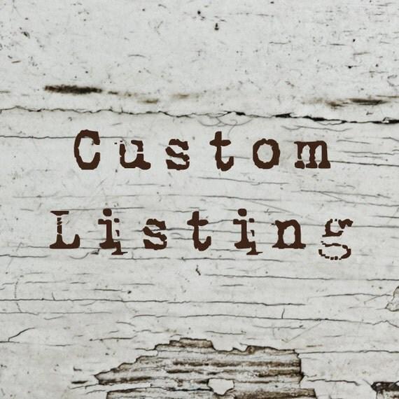 Custom Listing fo REBECCA