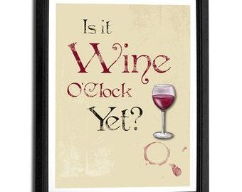 is it Wine O'Clock yet.. 8x10 art print, words typography, quote