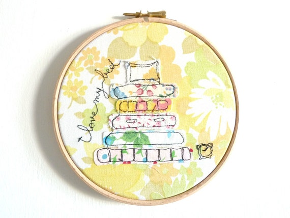 I love my bed - Personalised Embroidery Hoop Art - Textile Art in yellow - 6 inches hoop