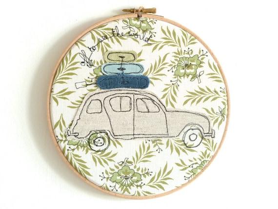 "Off to see the world - Personalised Embroidery Hoop Art - Renault 4 car in green & blue - 8"" hoop"