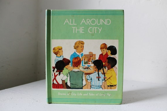 Vintage 1967 Children's School Reading Text Book - All Around the City: Stories of City Life and Tales of Long Ago