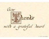 GIVE THANKS --- 5 X 7 Hand Written Calligraphy Art Print Natural Parchment Sepia Brown