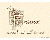 A FRIEND LOVETH At All Times --- 5 X 7 Hand Written Calligraphy Art Print On Parchment