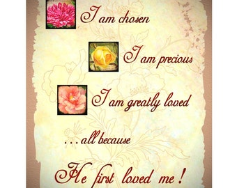 BECAUSE HE LOVED 1st --- 11 X 14 Art Print on Natural Parchment - Chosen, Precious, Dearly Loved, Pink Yellow Roses Orange Brown Tan Sepia