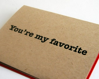 Letterpress Valentine card - You're My Favorite