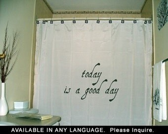 Inspirational Shower Curtain Inspiring Quote Today Is A Good Day Bathroom Decor Kids bath Motivational custom unique
