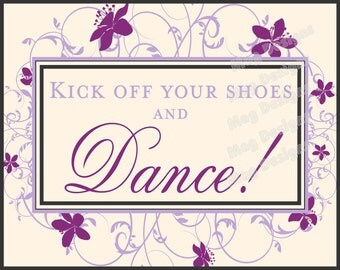 Violet Scroll Wedding Reception Kick Your Shoes Off Dance Sign for Weddings and Special Events