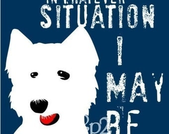 West Highland Terrier Westie Dog Art Print Wall Decor Motivational Quote