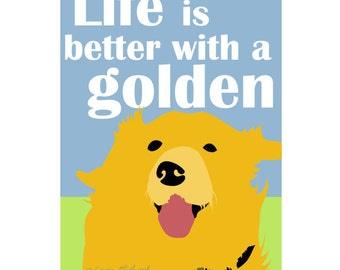 Dog Art Print Golden Retriever Art Print Life is Better Wall Decor