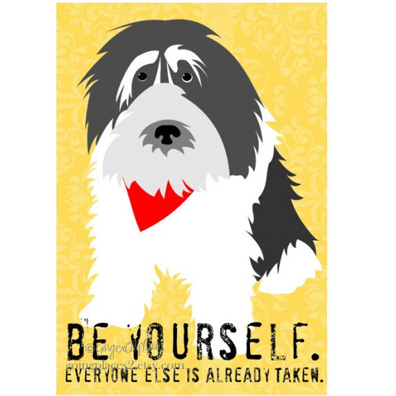 Lowland Sheepdog Art Print Wall Decor Be Yourself. Everyone else is already Taken.