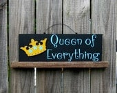 Queen of Everything Sign, Black with Turquoise Lettering and Gold Crown