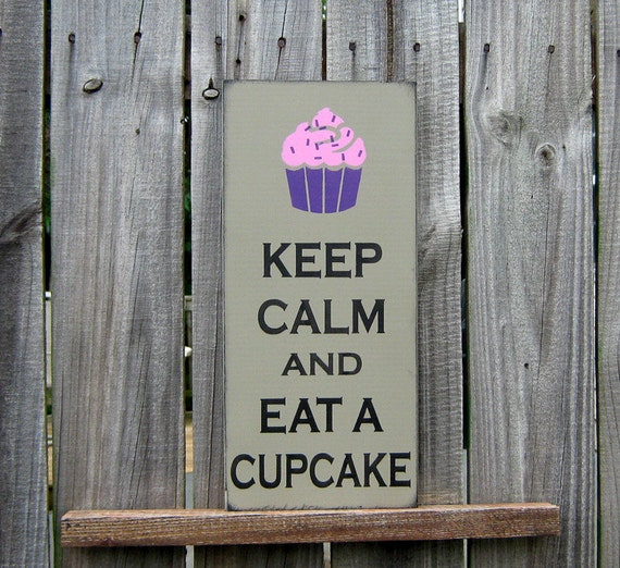 Keep Calm and Eat a Cupcake Sign, Tan with Black Lettering, Pink and Purple Cupcake