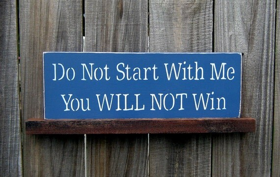 Do Not Start With Me Sign, Funny, Sarcastic, Liberty Blue, White Lettering