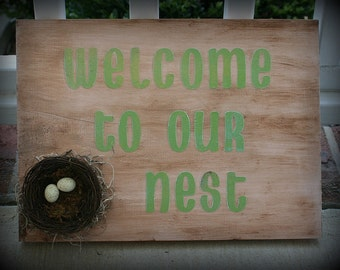 welcome to our nest sign - shabby chic - farmhouse welcome - bird nest