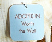 ADOPTION IS WORTH THE WAIT Pendant with Chain and FREE U.S. SHIPPING Makes a great gift