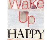 wake up happy art print  12  x 16 with mat ,blue