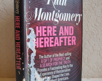 HERE AND HEREAFTER HB DJ RUTH MONTGOMERY REINCARNATION PSYCHIC PAST LIFE MYSTERIES