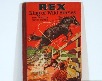 Antique Children's Book, 1928, First Edition, Rex, King of the Wild Horses.