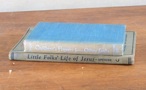 Two Vintage Children's Books, Life of Jeusus, Prayers From other Lands