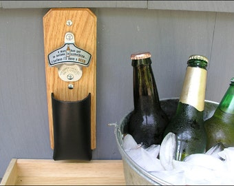 """Cap Catcher Bottle Opener, Novelty Wall Bottle Opener - """"I Believe I'll Have a Beer"""" - Magnetic & Wall Mount, Leather Pouch"""