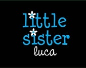 FLOWER SISTER Personalized T-Shirt or Onesie - All Sizes, ANY TEXT, Lots of Colors