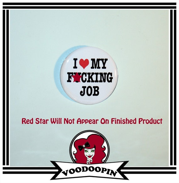 I Heart My F cking Job Work Magnet