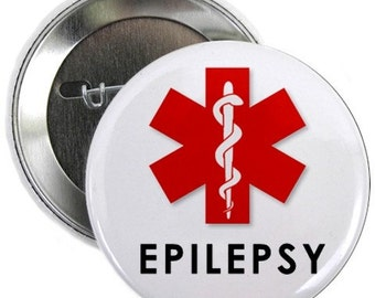 Epilepsy Medical Alert Warning 2.25 Inch Pin back Button Badge