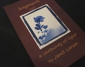 Fragments and A Certainty of Light - poems by Janet Larson