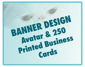 Banner, Avatar and 250 Printed Business Cards
