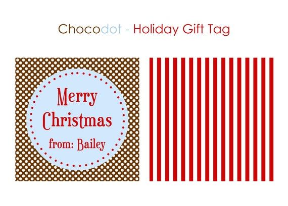 Choco Dot Holiday Gift Tag, Christmas gift tags, gift labels, Customized Gift Tags, Holiday printables