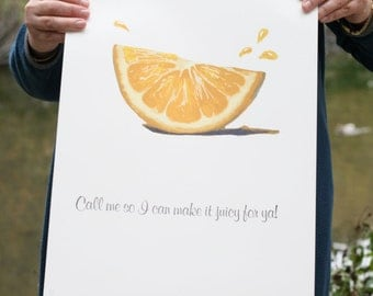 Call Me So I Can Make It Juicy For Ya - Handmade Poster