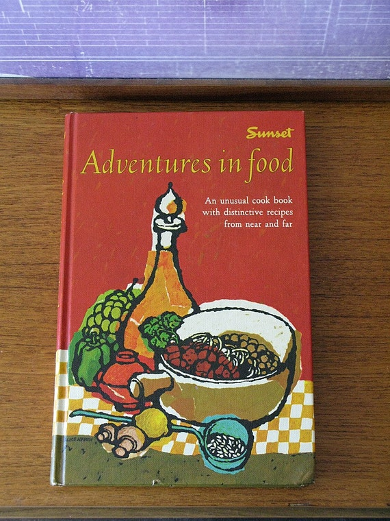 SALE - Adventures in Food Cookbook from Sunset - 1964 1st Edition