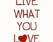 typographic print,Live what you love, inspirational quote, wall art, quote wall art,motivational art,art for the office,red white room decor