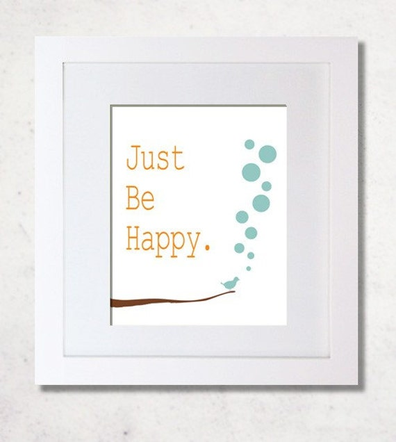 Just Be Happy - Art Print - Room Decor (White background)