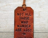 Not All Those Who Wander Are Lost.  Ready-Made Leather Luggage Tag.  Immediate Shipping.