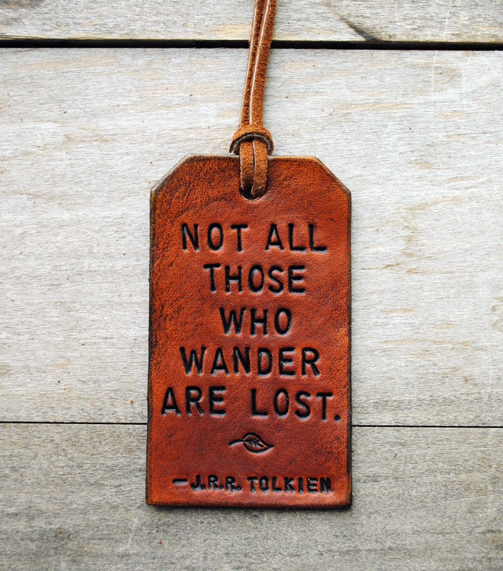 Not All Those Who Wander Are Lost. Ready-Made Leather Luggage