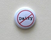 No Dairy pinback button