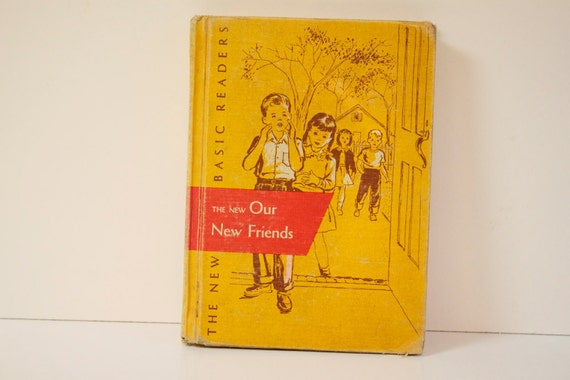Antique 1956 The New Our New Friends Hardcover School Book