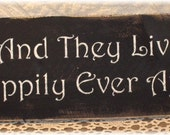 And They Lived Happily Ever After Primitive Black Wood Sign Wedding Anniversary Romantic Custom