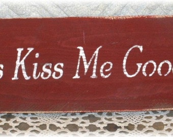 Always Kiss Me Goodnight Red Primitive Sign Marriage Love Children Custom