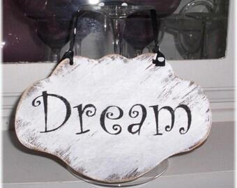 Dream Shabby Cottage White Wood Sign Inspirational