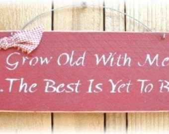 Grow Old With Me Red Sign Primitive Wood Fence Board Custom Love Marriage Anniversary Wedding