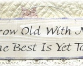 Primitive Grow Old With Me White Wood Fence Board Sign, Romantic, Marriage, Love Custom Sign