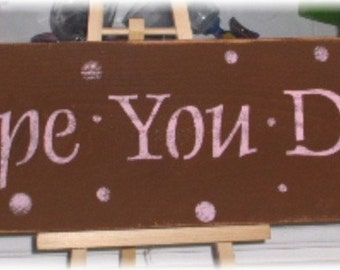 I Hope You Dance Brown With Pink Polka Dots Shabby Cottage Wood Sign