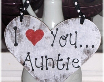 Shabby Cottage White And Red I Love You Auntie Heart Wood Sign Custom Sign