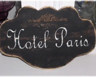 Hotel Paris Shabby Cottage Black Wood Sign
