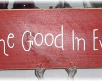 Primitive Wood Fence Board Red Sign Find The Good In Everyday Sign Custom Sign